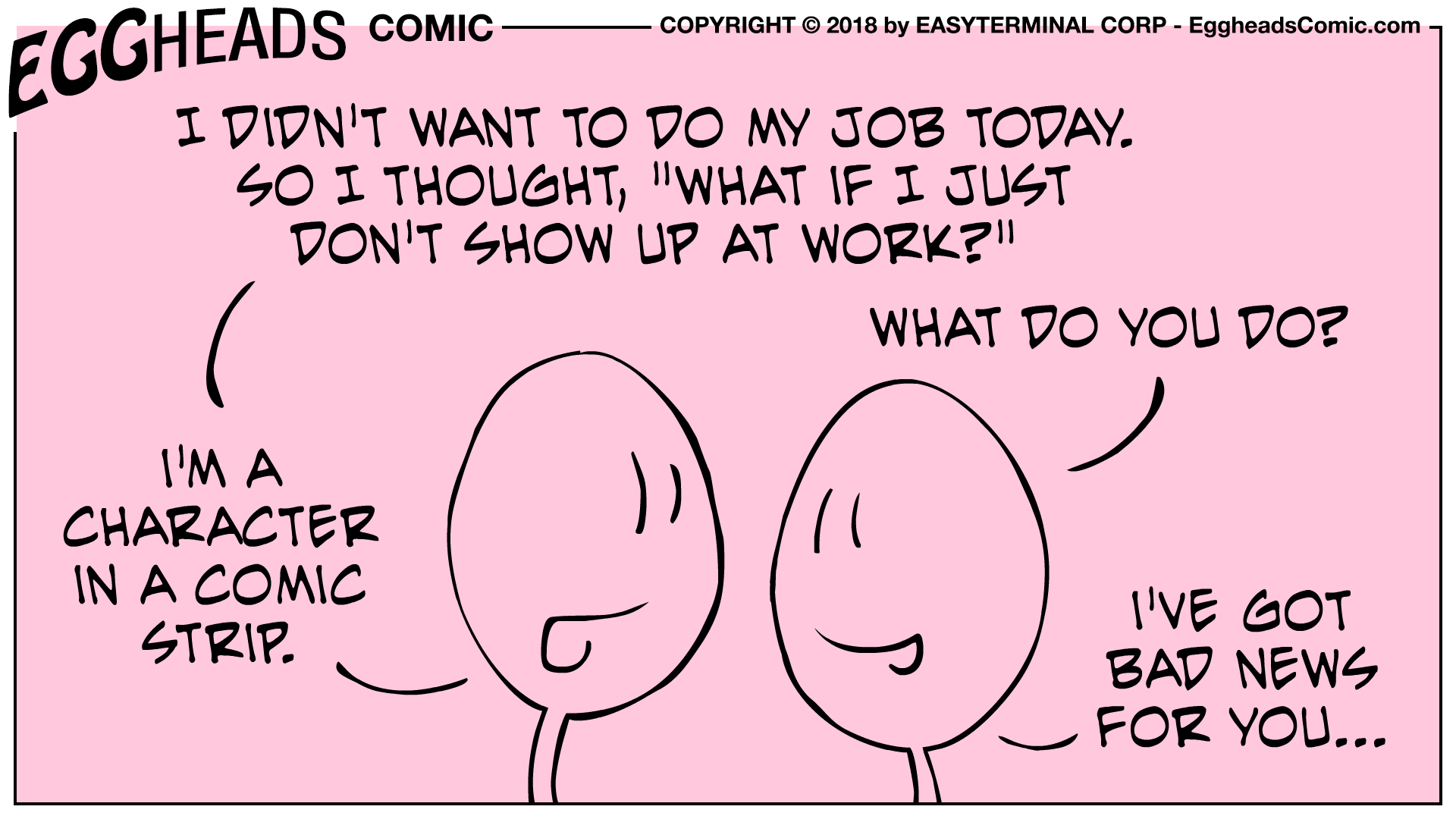 Webcomic Eggheads Comic Strip 070 Don't Show Up At Work