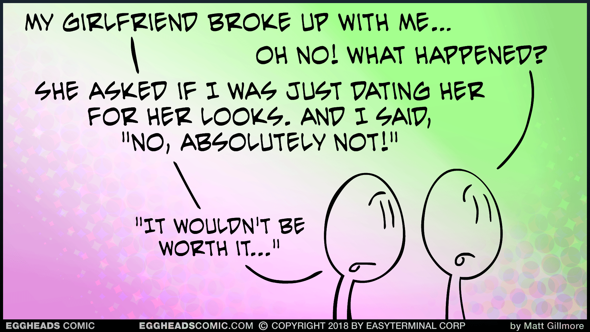 Webcomic Eggheads Comic Strip 134 Broke Up With Me